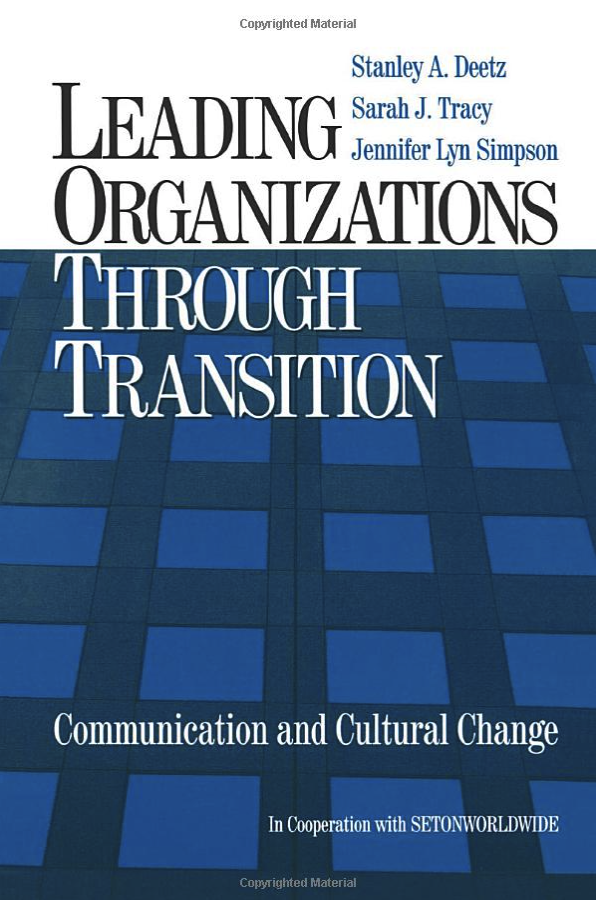 Sarah J. Tracy's (with Deetz and Simpson) book cover on Leadership, transition, communication and cultural change.